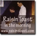 Raisin Toast in the Morning